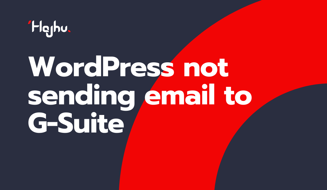 WordPress not sending email to a G Suite or Google Workspace email address